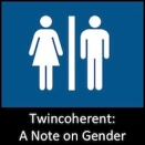 Twincoherent: A Note on Gender