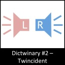 Dictwinary #2 - Twincident