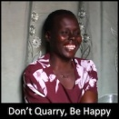 Don't Quarry, Be Happy