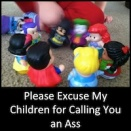 Good News/Bad News: Please Excuse My Children for Calling You an Ass