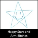 Happy Stars and Arm-Bitches
