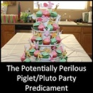 The Potentially Perilous Piglet/Pluto Party Predicament
