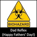 Dad Reflex (Happy Fathers' Day!)