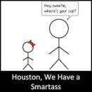 Houston, We Have a Smartass