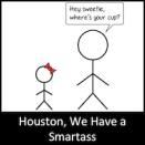Houston, We Have a Smartass