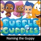 Naming the Guppy