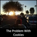 The Problem With Cookies