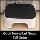 Good News/Bad News: Tall Order