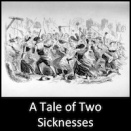 A Tale of Two Sicknesses