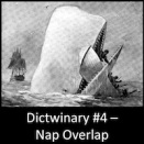 Dictwinary #4 - Nap Overlap