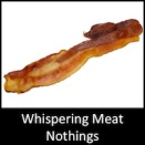 Whispering Meat Nothings