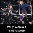 Willy Wonka's Fatal Mistake