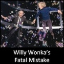 Willy Wonka's Fatal Mistake