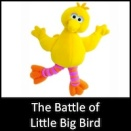 The Battle of Little Big Bird