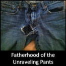 Fatherhood of the Unraveling Pants