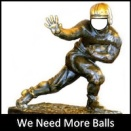 We Need More Balls