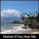Mahalo If You Hear Me