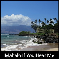 Mahalo If You Hear Me