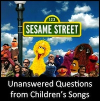 Unanswered Questions from Children's Songs: A Non-Exhaustive List