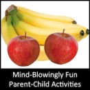 Mind-Blowingly Fun Parent-Child Activities: A Non-Exhaustive List